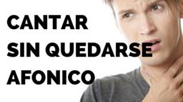 Cantar Sin Quedarse Afonico, 8 Herramientas Que Debes Usar!